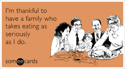 thankful-thanksgiving-food-family-eating-diet-funny-ecard-iKF